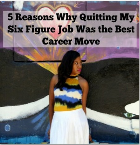 I Walked Away From My Six Figure Job