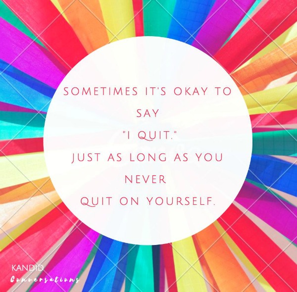 """why it's okay to quit So quit lying to yourself it is not okay to stay in the motivational speaker – veraunda jackson i had to post your """"it's ok to quit"""" on my."""