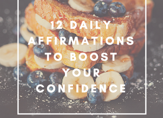 12 Daily affirmations to boost your confidence