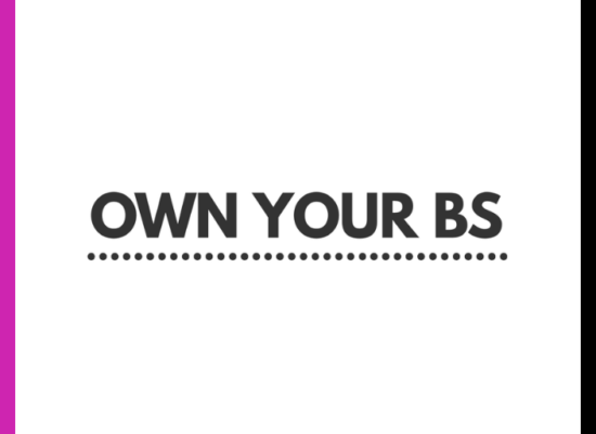 Own Your BS